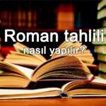 Roman Tahlili Nasıl Yapılır? Roman Özeti ve İncelemesi